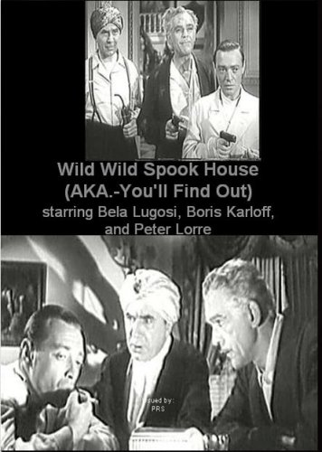 Wild Wild Spook House (aka- You'll Find Out)