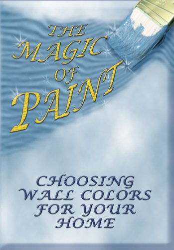 The Magic of Paint- Choosing Wall Colors for Your Home