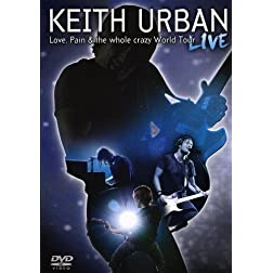 Love, Pain & the Whole Crazy World Tour: Live