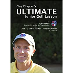 Clay Chappell's Ultimate Junior Golf Lesson