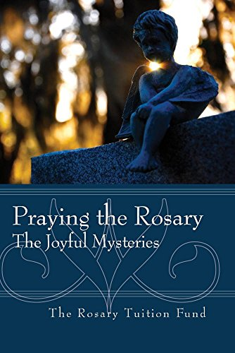 Praying the Rosary  The Joyful Mysteries
