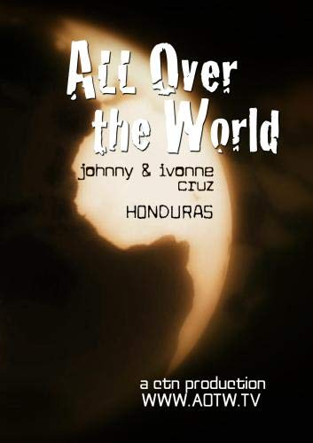 All Over the World: Honduras with Johnny & Ivonne Cruz