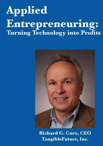 Applied Entrepreneuring: Turning technology into profits.