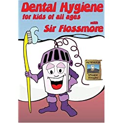 Dental Hygiene with Sir Flossmore