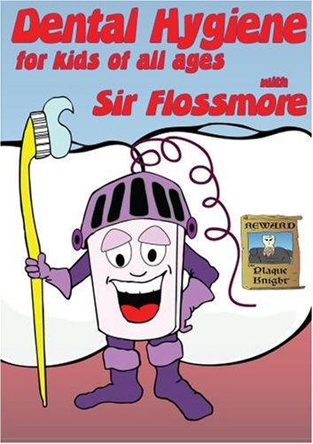 Dental Hygiene with Sir Flossmore