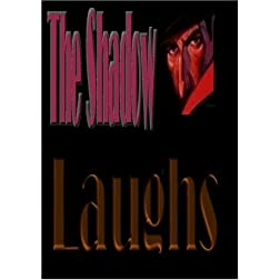 The Shadow Laughs