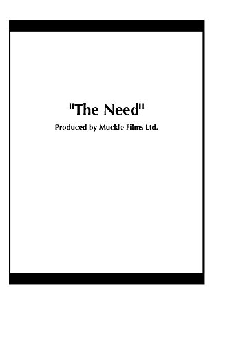 """The Need"""
