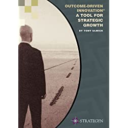 Outcome-Driven Innovation - A Tool for Strategic Growth