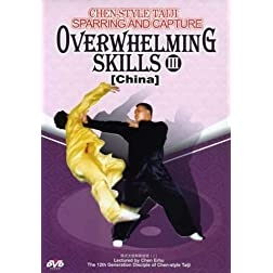 Chen-Style Taiji Sparring & Capture- Overwhelming Skills III