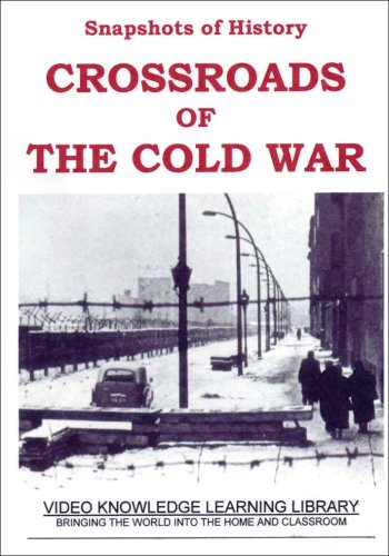 Snapshots of History: Crosroads of The Cold War