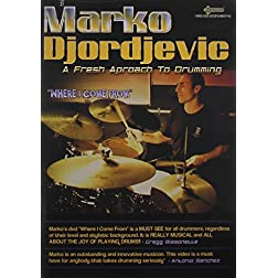 Marko Djordjevic: Where I Come from: A Fresh Approach to Drumming