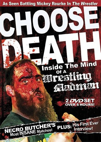 Choose Death: Necro Butcher Inside the Mind of Wrestling Madman
