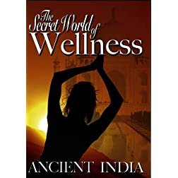 Secret World of Wellness: Ancient India