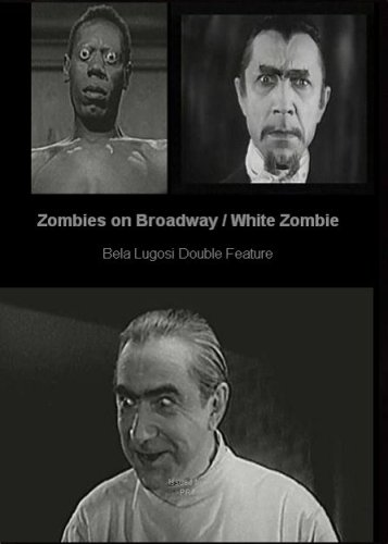 Zombies on Broadway / White Zombie
