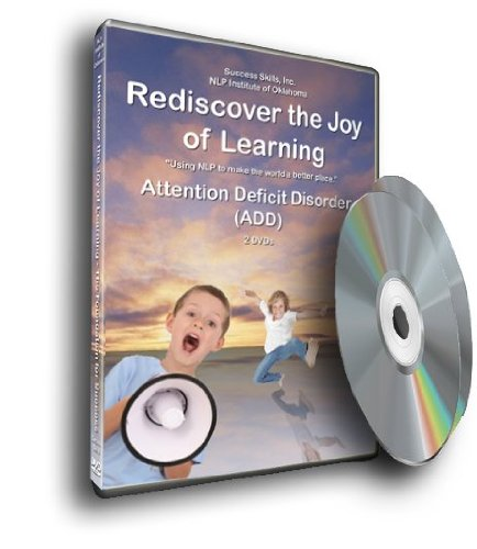Rediscover the Joy of Learning--Attention Deficit Disorder (ADD/ADHD)