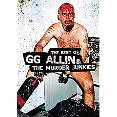 The Best of G.G. Allin & the Murder Junkies