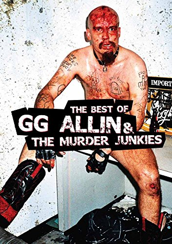 The Best of G.G. Allin & the Murder Junkies