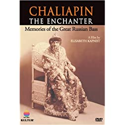 Chaliapin: The Enchanter / Remembering the Great Russian Bass