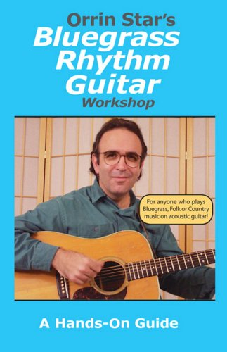 Bluegrass Rhythm Guitar Workshop A Hands-On Guide