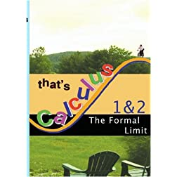 That's Calculus: The Formal Limit 1 & 2