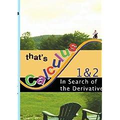 That's Calculus: Derivatives 1 & 2