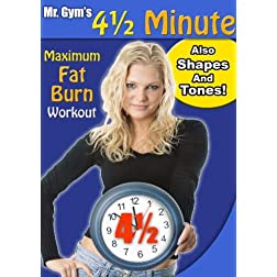Mr. Gym's 4 1/2 Minutes Maximum Fat Burn Workout - Also Shapes & Tones