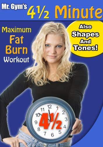 Mr. Gym's 4 1/2 Minutes Maximum Fat Burn Workout - Also Shapes & Tones