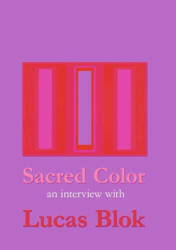 Sacred Color-an Interview with Lucas Blok