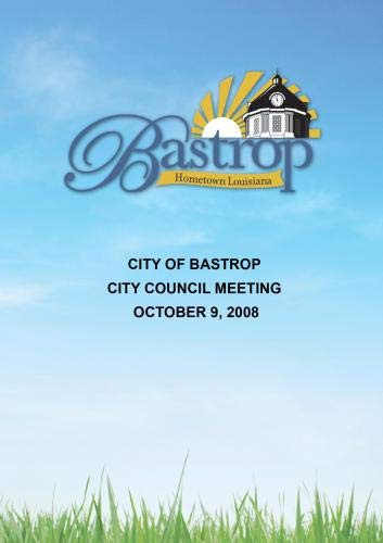 City of Bastrop City Council Meeting October 9, 2008