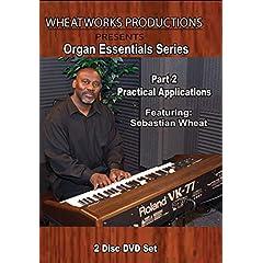 Organ Essentials Series, Part 2 Practical Applications