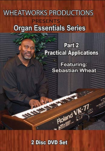 Organ Essentials Series, Part 2 Practical Applications