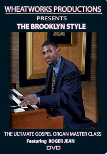 Ultimate Gospel Organ Master Class: The Brooklyn Style