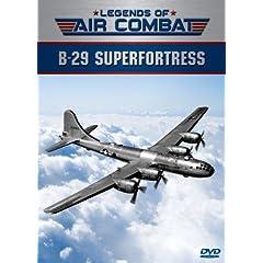 Legends of Air Combat: B-29 Superfortress