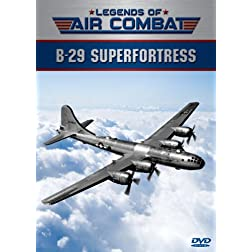 Legends of Air Combat: B-29 Superfortress