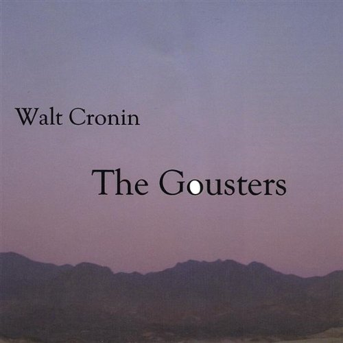 Walt Cronin the Gousters