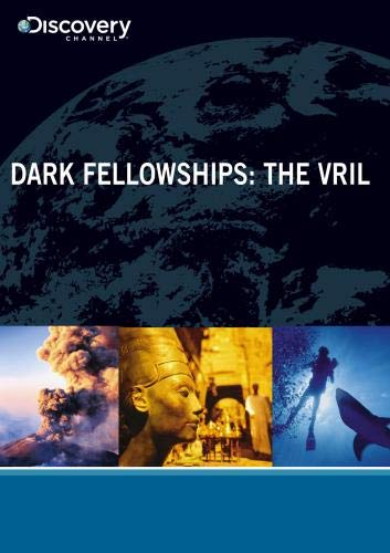 Dark Fellowships: The Vril