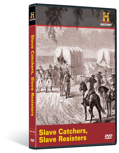 Slave Catchers, Slave Resisters