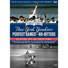 The New York Yankees: Essential Games of Yankee Stadium - Perfect Games and No Hitters