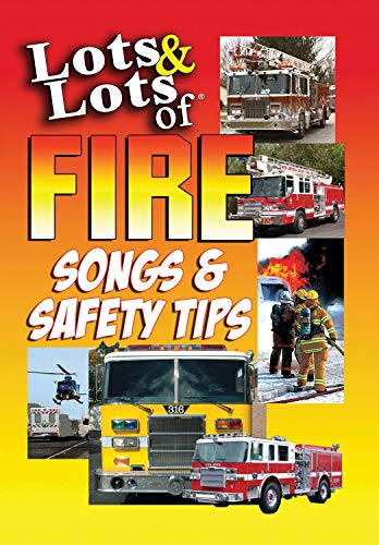 Lots and Lots of FIRE SONGS and SAFETY TIPS DVD
