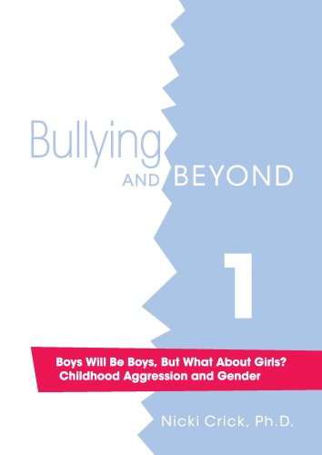 Boys Will Be Boys, But What About Girls? Childhood Aggression and Gender