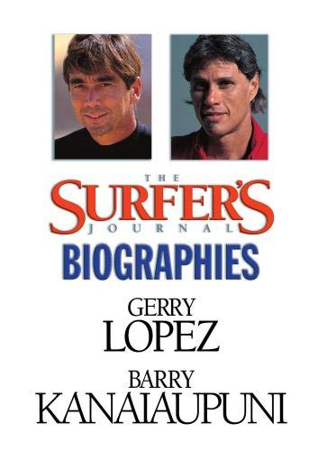 The Surfer's Journal - Biographies Vol 4 - Lopez/Kanaiaupuni