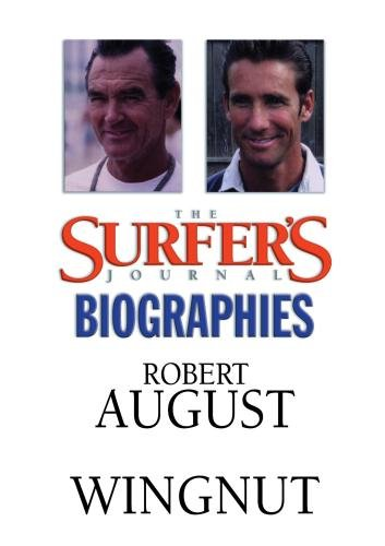 The Surfer's Journal - Biographies Vol 6 - August/Wingnut
