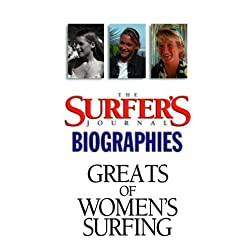 The Surfer's Journal - Biographies - Greats of Women's Surfing