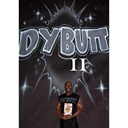 DYBUTT II DANCE FITNESS PROGRAM Stop making Excuses or BUTS & START LOSING WEIGHT NOW!!