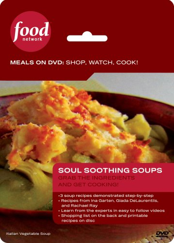 Food Network Meals on DVD: Shop, Watch, Cook! Soul Soothing Soups
