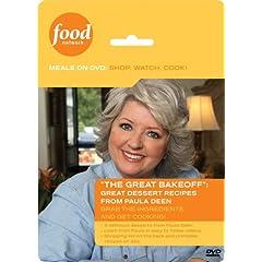 Food Network Meals on DVD: Shop, Watch, Cook! The Great Bakeoff: Great Dessert Recipes from Paula Deen