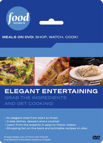Food Network Meals on DVD: Shop, Watch, Cook! Elegant Entertaining