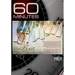 60 Minutes - Rex (November 23, 2008)