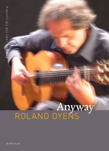 Roland Dyens: Anyway