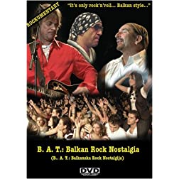 B. A. T.: Balkan Rock Nostalgia